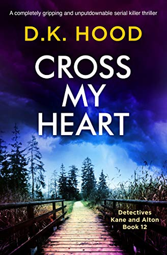 Cross My Heart: A completely gripping and unputdownable serial killer thriller (Detectives...