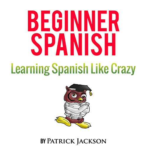 Learn Beginner Spanish with Learn Spanish Audio Book audiobook cover art