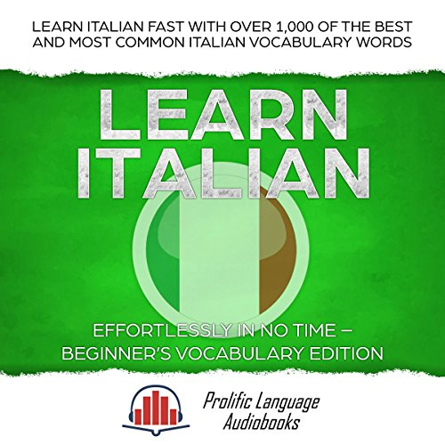 Learn Italian Effortlessly in No Time – Beginner's Vocabulary Edition audiobook cover art