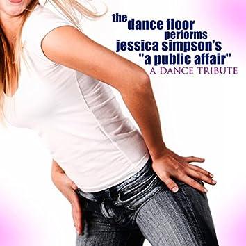 The Dance Floor Performs Jessica Simpson's a Public Affair: A Dance Tribute