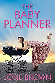 The Baby Planner by [Josie Brown]