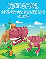 Dinosaur Activity Book for Kids: An Amazing Workbook for Learning Including Activities Like Coloring, Dot-to-Dots and Spot the Difference