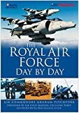 The Royal Air Force Day by Day by Air Commodore Graham Pitchfork (2009-01-01)