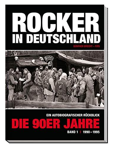 Buch Rocker in Deutschland: Die 90er Jahre (Band 1): Ein autobiografischer Rückblick