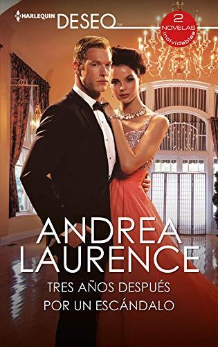 Tres años después – Por un escándalo de Andrea Laurence