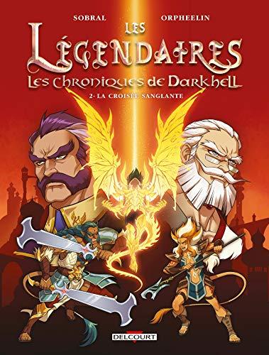 Les Légendaires - Les Chroniques de Darkhell T02: La croisée sanglante