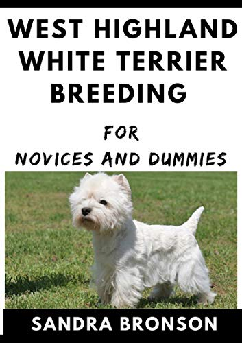 West Highland White Terrier Breeding For Novices And Dummies (English Edition)