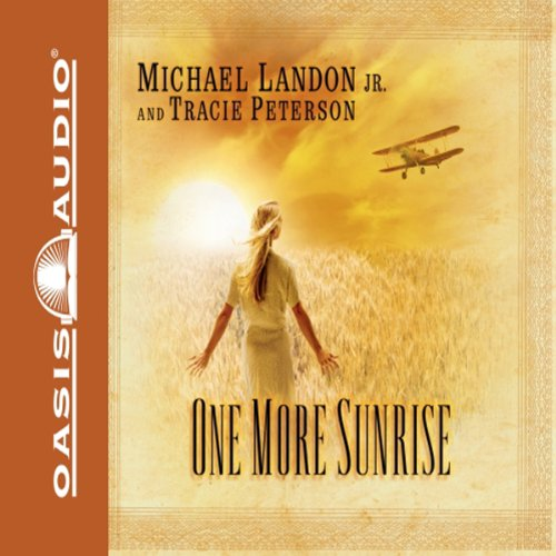 One More Sunrise Audiobook By Tracie Peterson, Michael Landon Jr. cover art