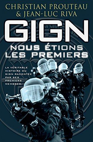 GIGN : nous étions les premiers: La véritable histoire du GIGN racontée par ses premiers membres (Nimrod)