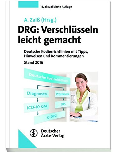 DRG: Verschlüsseln leicht gemacht: Deutsche Kodierrichtlinien mit Tipps, Hinweisen und Kommentierungen Stand 2016