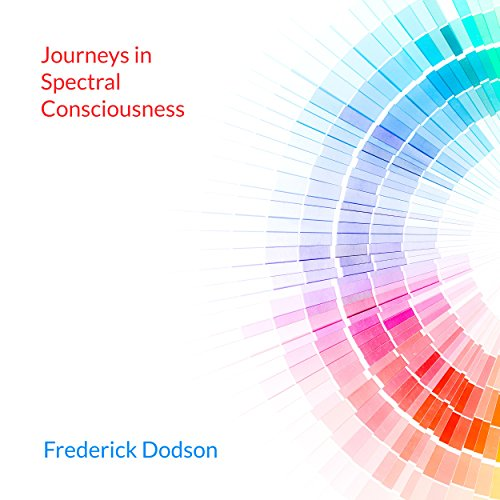 Journeys in Spectral Consciousness audiobook cover art