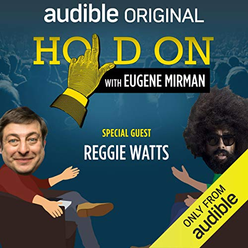 Ep. 1: Reggie Watts Goes Beyond the Beaded Curtain (Hold On with Eugene Mirman) audiobook cover art