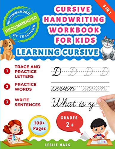 Cursive Handwriting Workbook for Kids: Learning Cursive for 2nd 3rd 4th and 5th Graders, 3 in 1 Cursive Tracing Book Including over 100 Pages of Exercises with Letters, Words and Sentences