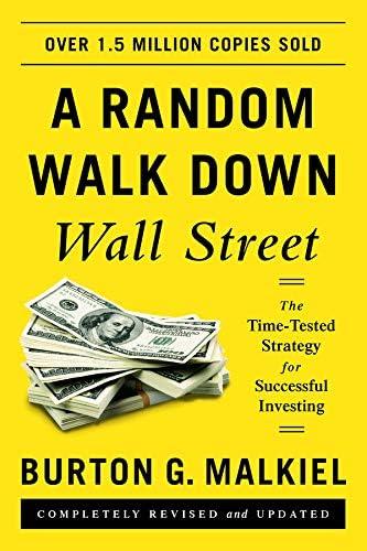 A Random Walk down Wall Street: The Time-tested Strategy for Successful  Investing: Malkiel, Burton G.: 9780393352245: Amazon.com: Books