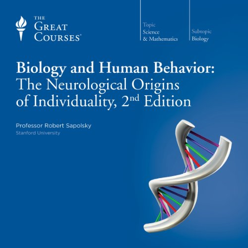 Biology and Human Behavior: The Neurological Origins of Individuality, 2nd Edition audiobook cover art