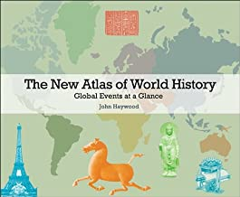 The New Atlas of World History: Global Events at a Glance