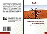 Le lexique de l'évaluation environnementale: Un instrument de fiabilisation du suivi environnemental et social