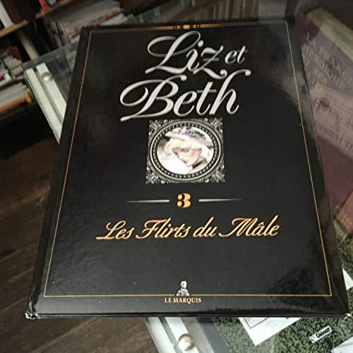 Liz et Beth, tome 3 : Les flirts du mâle