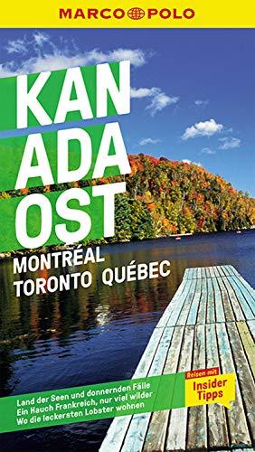 MARCO POLO Reiseführer Kanada Ost, Montreal, Toronto, Québec: Reisen mit Insider-Tipps. Inkl. kostenloser Touren-App (MARCO POLO Reiseführer E-Book)