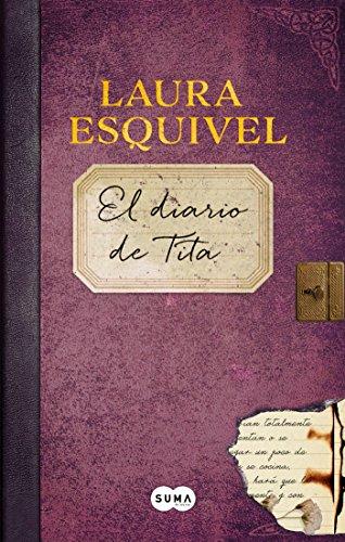 El diario de Tita (Como agua para chocolate 2) (Spanish Edition)