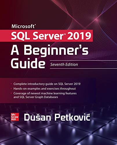 Microsoft SQL Server 2019: A Beginner's Guide, Seventh Edition (English Edition)