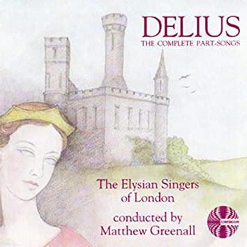 Delius: The Complete Part Songs