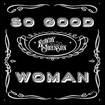 So Good Woman