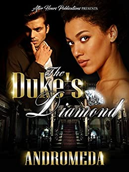 The Duke's Diamond by [Andromeda -, Crystallized Editing]