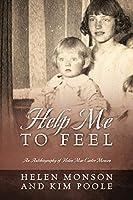 Help Me To Feel: An Autobiography of Helen Mar Carter Monson