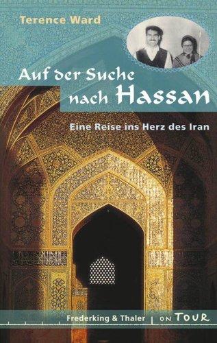 Auf der Suche nach Hassan. Eine Reise ins Herz des Iran