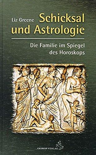 Schicksal und Astrologie: Die Familie im Spiegel des Horoskops (Standardwerke der Astrologie)
