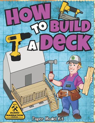 How To Build A Deck: Paper Model Kit | For Kids To Learn Construction Methods And Building Techniques With Paper Crafts