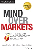 Mind Over Markets: Power Trading with Market Generated Information, Updated Edition (Wiley Trading)