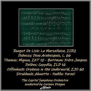 Rouget De Lisle: La Marseillaise, Icr2 - Debussy: Deux Arabesques, L. 66 - Thomas: Mignon, Iat 10 - Battman: Frère Jacques - Delibes: Coppélia, Ild 16 - Offenbach: Orpheus in the Underworld, Ijo 60 - Strohbach: Alouette - Padilla: Paree! (Live)