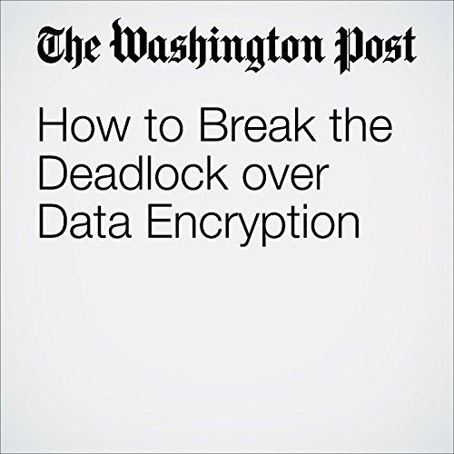 How to Break the Deadlock over Data Encryption audiobook cover art