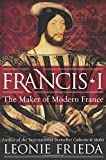 Image of Francis I: The Maker of Modern France