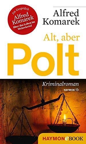 Alt, aber Polt: Kriminalroman (Polt-Krimi 7)