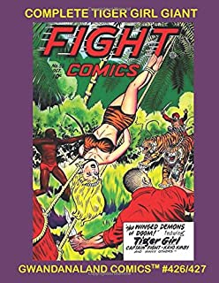 Complete Tiger Girl Giant: Gwandanaland Comics #426/427 --- Her Full Series From Fight Comics and Jungle Comics in One Great Book!