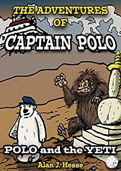 The Adventures of Captain Polo: Polo and the Yeti by [Alan J. Hesse]