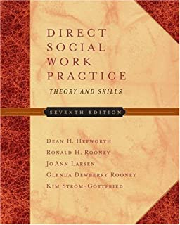 By Dean H. Hepworth, Ronald H. Rooney, Glenda Dewberry Rooney, Kim Strom-Gottfried, Jo Ann Larsen: Direct Social Work Practice: Theory and Skills (with InfoTrac®) Seventh (7th) Edition