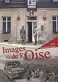 Images de l'Oise - Tome 2 - 1915-1916-1917 - Aujourd'hui