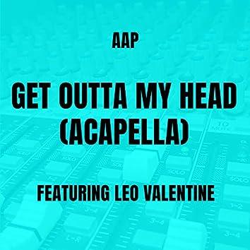 Get Outta My Head (Acapella)