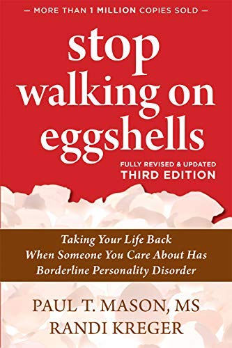Stop Walking on Eggshells: Taking Your Life Back When Someone You Care About Has Borderline Personality Disorder (English Edition)