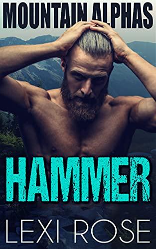 Hammer: An Insta-Love, Curvy Woman, Mountain Man, Short Romance (Mountain Alphas Book 1) (English Edition)