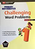 Primary Mathematics Challenging Word Problems 1 Common Core Edition