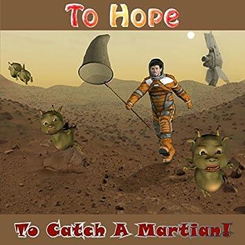 To Catch A Martian!