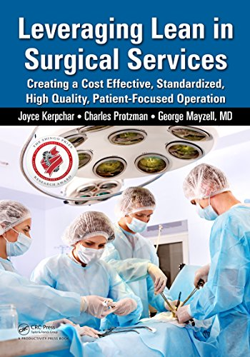 Leveraging Lean in Surgical Services: Creating a Cost Effective, Standardized, High Quality, Patient-Focused Operation (English Edition)