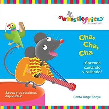 Cha, Cha, Cha: Aprende Cantando y Bailando