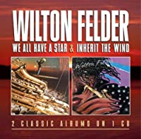 We All Have A Star / Inherit The Wind by Wilton Felder (2012-11-29)