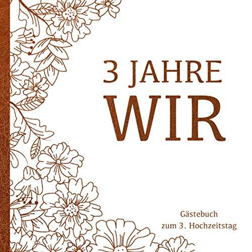 Lederne Hochzeit Gästebuch - 3 Jahre WIR: Gästebuch und Erinnerungsalbum zum 3. Hochzeitstag der...